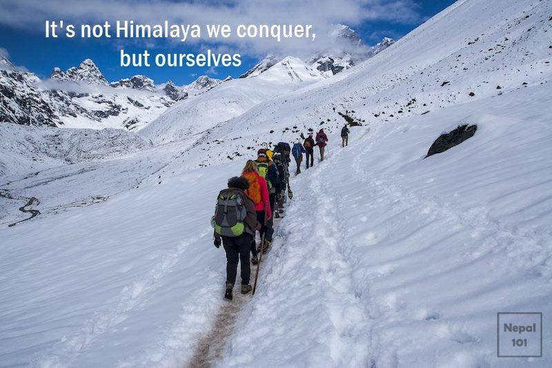 It's not Himalaya we conquer, but ourselves